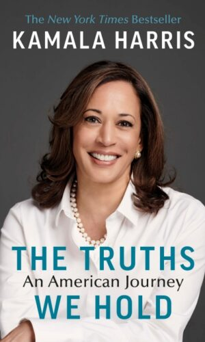 THE TRUTHS WE HOLD <br> Kamala Harris