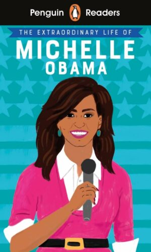 Penguin Readers Level 3 The Extraordinary Life of Michelle Obama