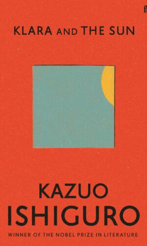 KLARA AND THE SUN – Kazuo Ishiguro