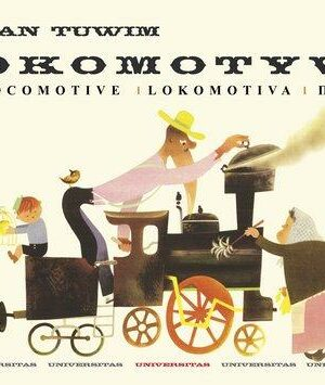 LOKOMOTYWA – THE LOCOMOTIVE <br> Julian Tuwim