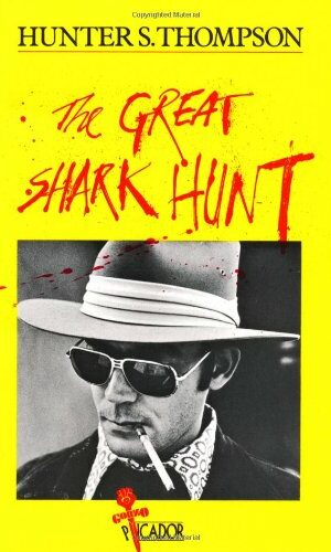 THE GREAT SHARK HUNT <br> Hunter S. Thompson