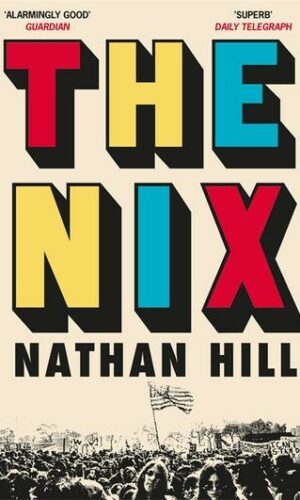 THE NIX- Nathan Hill