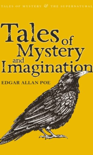 TALES OF MYSTERY AND IMAGINATION<br> Edgar Allan Poe