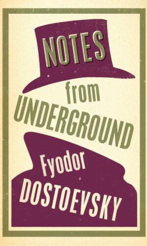 Notes From Underground <br> Fyodor Dostoevsky
