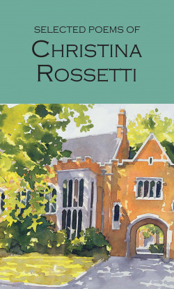 SELECTED POEMS<br> Christina Rossetti