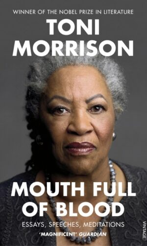 MOUTH FULL OF BLOOD <br> Toni Morrison