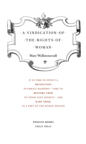 A Vindication of the Rights of Woman <br> Mary Wollstonecraft