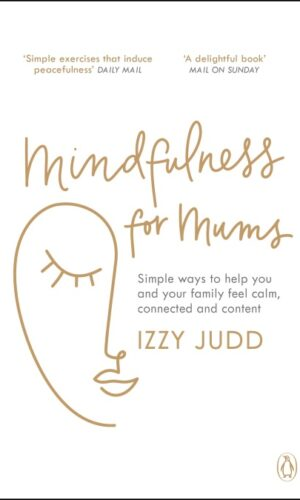 MINDFULNESS FOR MUMS<br>  Izzy Judd