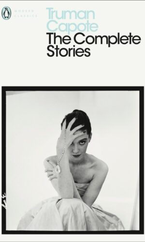 THE COMPLETE STORIES <br>Truman Capote