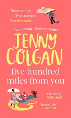 FIVE HUNDRED MILES FROM YOU <br> Jenny Colgan