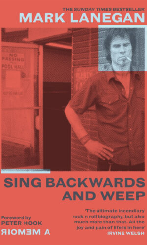 SING BACKWARDS AND WEEP<br>Mark Lanegan