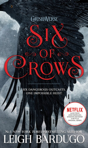 SIX OF CROWS <br> Leigh Bardugo