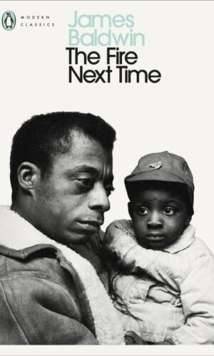 THE FIRE NEXT TIME<br>  James Baldwin