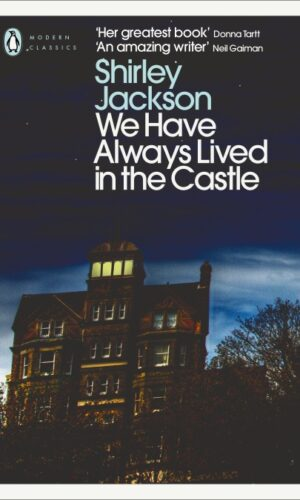 WE HAVE ALWAYS LIVED IN THE CASTLE<br> Shirley Jackson