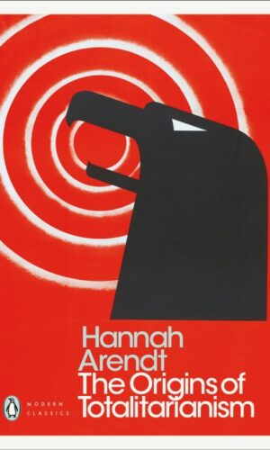 The Origins of Totalitarianism <br> Hannah Arendt