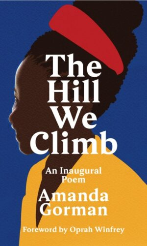 THE HILL WE CLIMB <br> Amanda Gorman