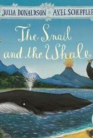 THE SNAIL AND THE WHALE <br> Julia Donaldson, Axel Scheffler