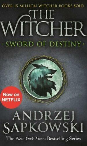 THE WITCHER: SWORD OF DESTINY  <br> Andrzej Sapkowski