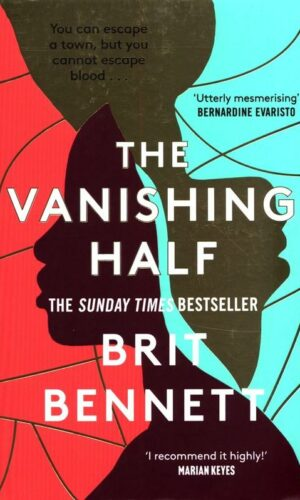 THE VANISHING HALF <br> Brit Bennett