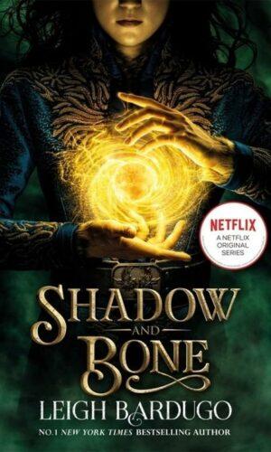 SHADOW AND BONE <br> Leigh Bardugo