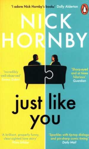 JUST LIKE YOU <br> Nick Hornby