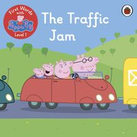 First Words with Peppa Level 1– The Traffic Jam