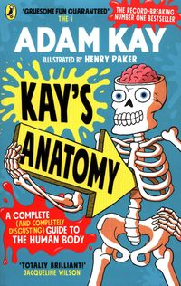 KAY'S ANATOMY <br>  Adam Kay