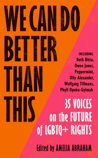 WE CAN DO BETTER THAN THIS  <br>  Edited by Amelia Abraham