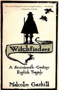 WITCHFINDERS <br>  Malcolm Gaskill