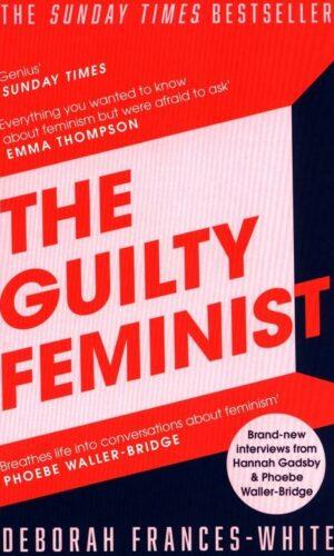 THE GUILTY FEMINIST <br> Deborah Frances-White