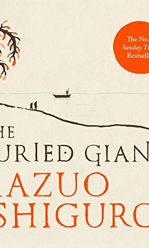 THE BURIED GIANT <br>  Kazuo Ishiguro
