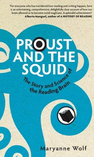 PROUST AND THE SQUID <br>  Maryanne Wolf