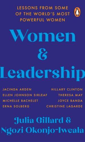 Women and Leadership <br> Julia Gillard, Ngozi Okonjo-Iweala