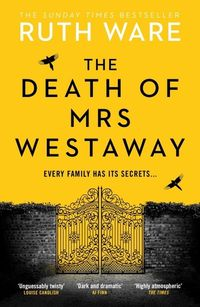 THE DEATH OF MRS WESTAWAY <br>  Ruth Ware