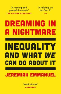 DREAMING IN A NIGHTMARE  <br> Jeremiah Emmanuel
