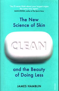 CLEAN:  THE NEW SCIENCE OF SKIN<br>  James Hamblin