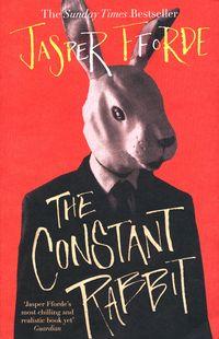 THE CONSTANT RABBIT <br> Jasper Fforde