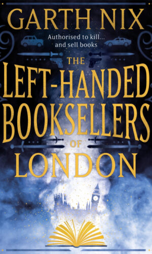 THE LEFT-HANDED BOOKSELLERS OF LONDON <br> Garth Nix