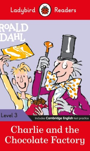 Ladybird Readers Level 3 – Roald Dahl: Charlie and the Chocolate Factory
