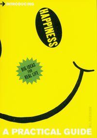 HAPPINESS: A PRACTICAL GUIDE <br>  Will Buckingham