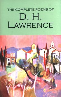 THE COMPLETE POEMS <br> D.H. Lawrence