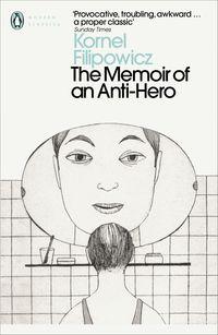 THE MEMOIR OF AN ANTI-HERO <br>  Kornel Filipowicz