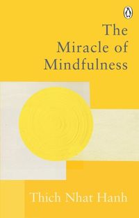 THE MIRACLE OF MINDFULNESS <br>  Thich Nhat Hanh