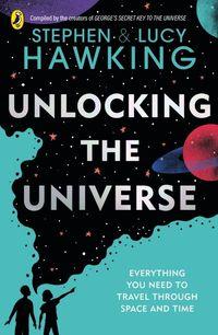 UNLOCKING THE UNIVERSE <br> Stephen & Lucy Hawking