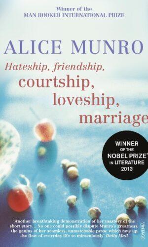 Hateship, Friendship, Courtship, Loveship, Marriage <br>  Alice Munro