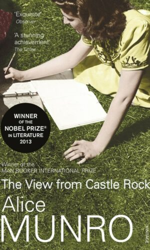 The View from Castle Rock <br>  Alice Munro