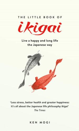 THE LITTLE BOOK OF IKIGAI <br> Ken Mogi