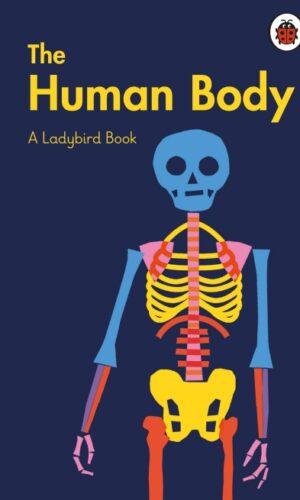 A Ladybird Book: The Human Body<br> Elizabeth Jenner, Pawel Mildner