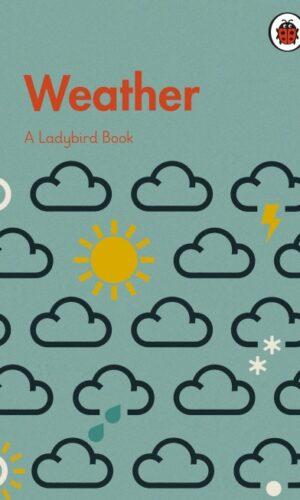 A Ladybird Book: Weather<br> Elizabeth Jenner, Pawel Mildner