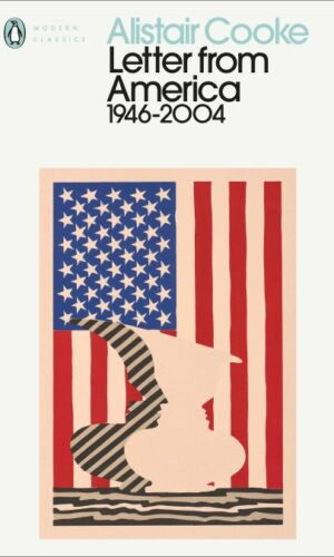Letter from America 1946-2004 <br> Alistair Cooke
